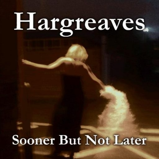 Sooner But Not Later - Hargreaves - Album cover